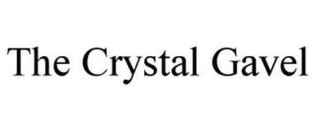 THE CRYSTAL GAVEL