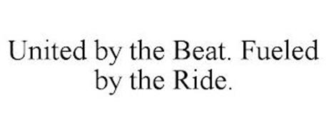 UNITED BY THE BEAT. FUELED BY THE RIDE.