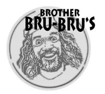 BROTHER BRU-BRU'S