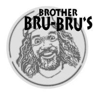 BROTHER BRU-BRU'S
