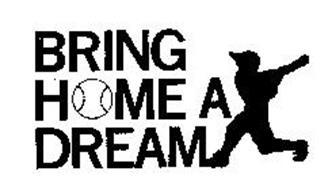 BRING HOME A DREAM