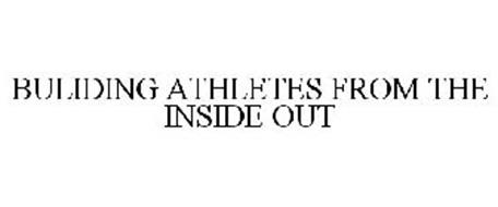 BUILDING ATHLETES FROM THE INSIDE OUT