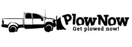 PLOW NOW GET PLOWED NOW!
