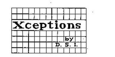 XCEPTIONS BY D.S.I.