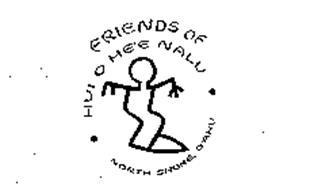 FRIENDS OF HUI O HE'E NALU NORTH SHORE, O'AHU