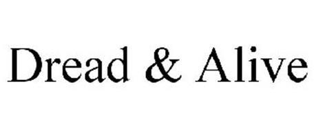 DREAD & ALIVE