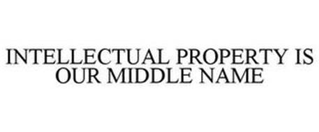 INTELLECTUAL PROPERTY IS OUR MIDDLE NAME