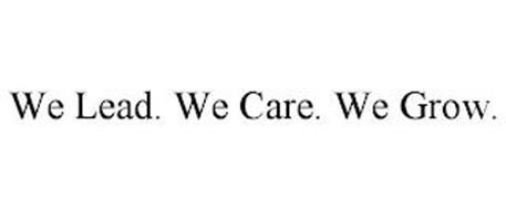 WE LEAD. WE CARE. WE GROW.