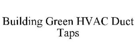 BUILDING GREEN HVAC DUCT TAPS