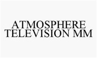 ATMOSPHERE TELEVISION MM