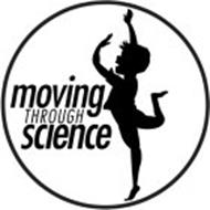 MOVING THROUGH SCIENCE