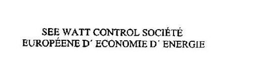 SEE WATT CONTROL SOCIETE EUROPEENE D' ECONOMIE D' ENERGIE