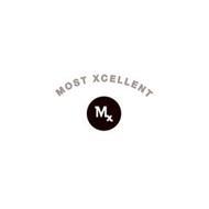 MOST XCELLENT MX