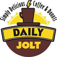 DAILY JOLT SIMPLY DELICIOUS COFFEE & DONUTS