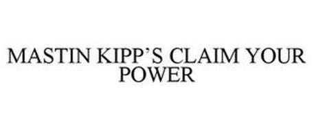 MASTIN KIPP'S CLAIM YOUR POWER