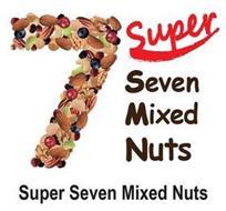 7 SUPER SEVEN MIXED NUTS SUPER SEVEN MIXED NUTS