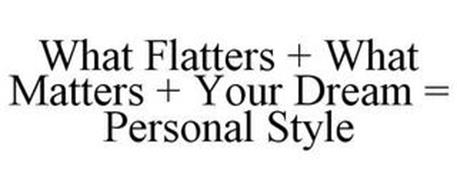 WHAT FLATTERS + WHAT MATTERS + YOUR DREAM = PERSONAL STYLE