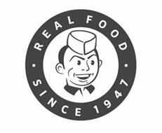 REAL FOOD SINCE 1947