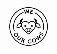 WE OUR COWS
