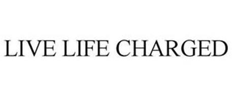 LIVE LIFE CHARGED