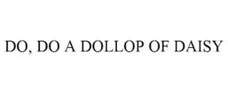 DO, DO A DOLLOP OF DAISY