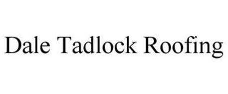 DALE TADLOCK ROOFING
