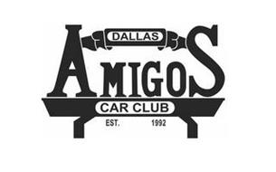 DALLAS AMIGOS CAR CLUB EST. 1992