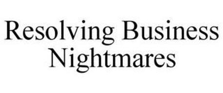 RESOLVING BUSINESS NIGHTMARES