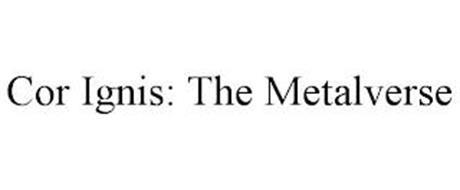COR IGNIS: THE METALVERSE