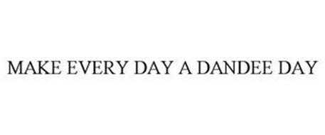 MAKE EVERY DAY A DANDEE DAY
