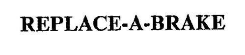 REPLACE-A-BRAKE