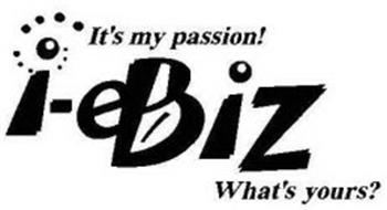 IT'S MY PASSION! I-EBIZ WHAT'S YOURS?