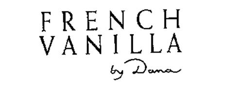 FRENCH VANILLA BY DANA