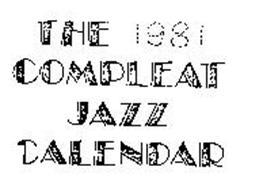 THE 1981 COMPLEAT JAZZ CALENDAR