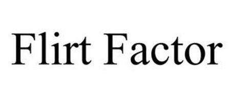 FLIRT FACTOR