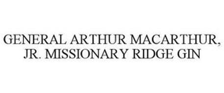 GENERAL ARTHUR MACARTHUR, JR. MISSIONARY RIDGE GIN