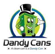 DANDY CANS A CLEAN CAN IS A DANDY CAN