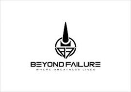 BEYOND FAILURE WHERE GREATNESS LIVES