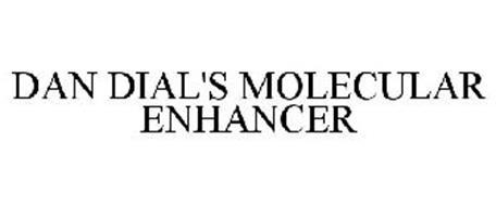 DAN DIAL'S MOLECULAR ENHANCER