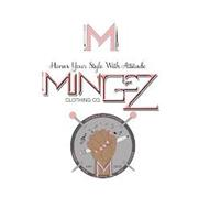M HONOR YOUR STYLE WITH ATTITUDE MINGEZ CLOTHING CO. EST. 2020