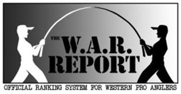 THE W.A.R. REPORT OFFICIAL RANKING SYSTEM FOR WESTERN PRO ANGLERS