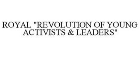 """ROYAL """"REVOLUTION OF YOUNG ACTIVISTS & LEADERS"""""""