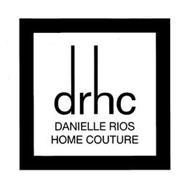 DRHC DANIELLE RIOS HOME COUTURE