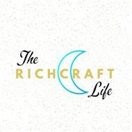 THE RICHCRAFT LIFE
