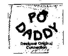 PO-DADDY DESIGNER ORIGINAL CONNECTION