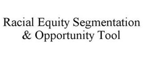 RACIAL EQUITY SEGMENTATION & OPPORTUNITY TOOL