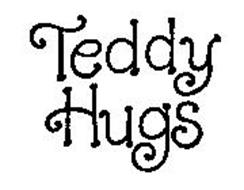 TEDDY HUGS