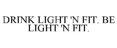 DRINK LIGHT 'N FIT. BE LIGHT 'N FIT.