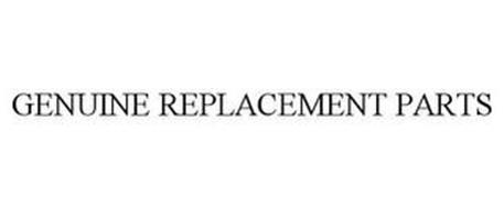 GENUINE REPLACEMENT PARTS