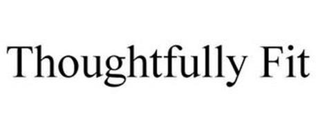 THOUGHTFULLY FIT